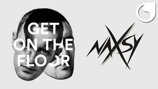 Naxsy - Get On The Floor (Original Mix)