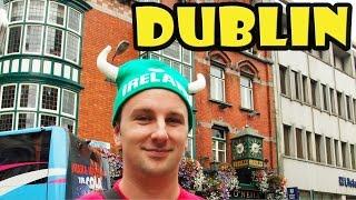 Dublin Ireland – Fun Video Travel Guide