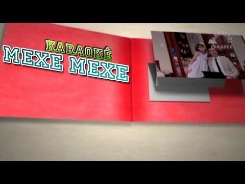 Mexe Mexe    Karaokê