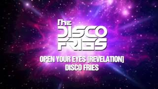 Disco Fries - Open Your Eyes [Revelation]