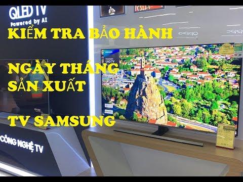 Cách Kiểm Tra Bảo Hành Và Ngày Sản Xuất TV Samsung