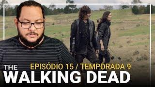 THE WALKING DEAD 9x15: Que triste! 😭 | Análise (resenha)