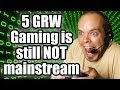 Five good reasons why - Gaming is still not mainstream