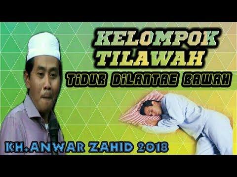 TiLawah ( Tidur DiLantai Bawah ) Wkkk KH Anwar Zahid Lucune Ngakak PuoLL