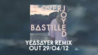 BASTILLE // Overjoyed (Yeasayer Remix)
