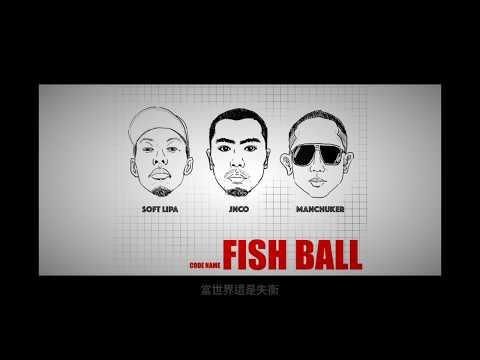 Jnco, Soft Lipa & Manchuker (荊軻 蛋堡 滿人) - Fish Ball