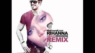 Rihanna - We Found Love (Arash Mohseni Remix)
