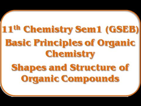 Shapes and Structures of Organic Compounds - I -11th Chemistry Semester-1 (GSEB)