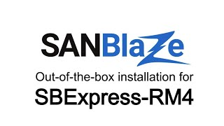 How to Install the SBExpress-RM4 Out-of-the-Box