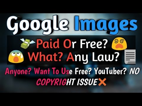Any Fun Of Taking Risk?Google Images| Paid Or Free? Gain Some Knowledge| Is It Safe For a Youtuber?