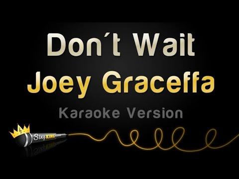 Joey Graceffa - Don't Wait (Karaoke Version)