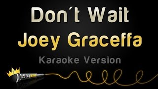 Joey Graceffa - Don't Wait (Karaoke Version)