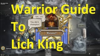 How to Beat The Lich King | Hearthstone | Simple Warrior Deck