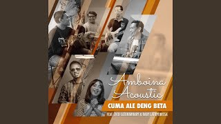 Cuma Ale Deng Beta (feat. Zico Latuharhary, Baby Latupeirissa)