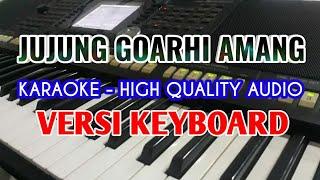 KARAOKE JUJUNG GOARHI AMANG / NO Vocal / Lirik Berjalan / HQ Audio