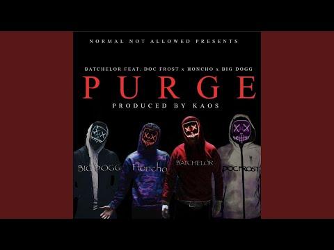Purge (feat. Doc Frost, Honcho & Big Dogg)