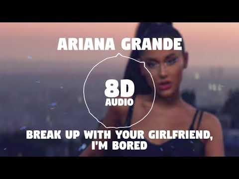 Ariana Grande - break up with your girlfriend, i'm bored | 8D Audio 🎧 || Dawn of Music ||