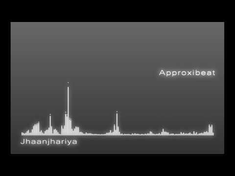 Jhanjhariya - Krishna (Approxibeat Mix)