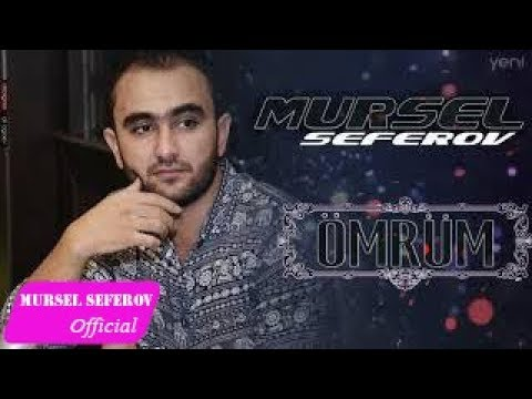 Mürsəl Səfərov — Ömrüm (2017)