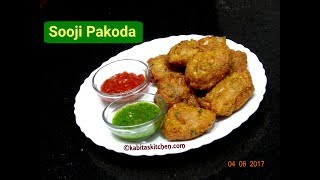 Sooji ke Pakode Recipe   Crispy Rava Pakoda   Rava bhajiya   Sooji ke Pakode   kabitaskitchen