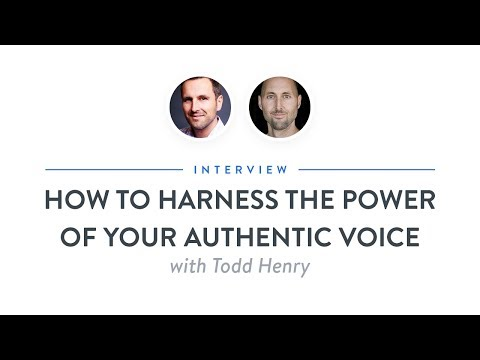 Interview: How to Harness the Power of Your Authentic Voice with Todd Henry