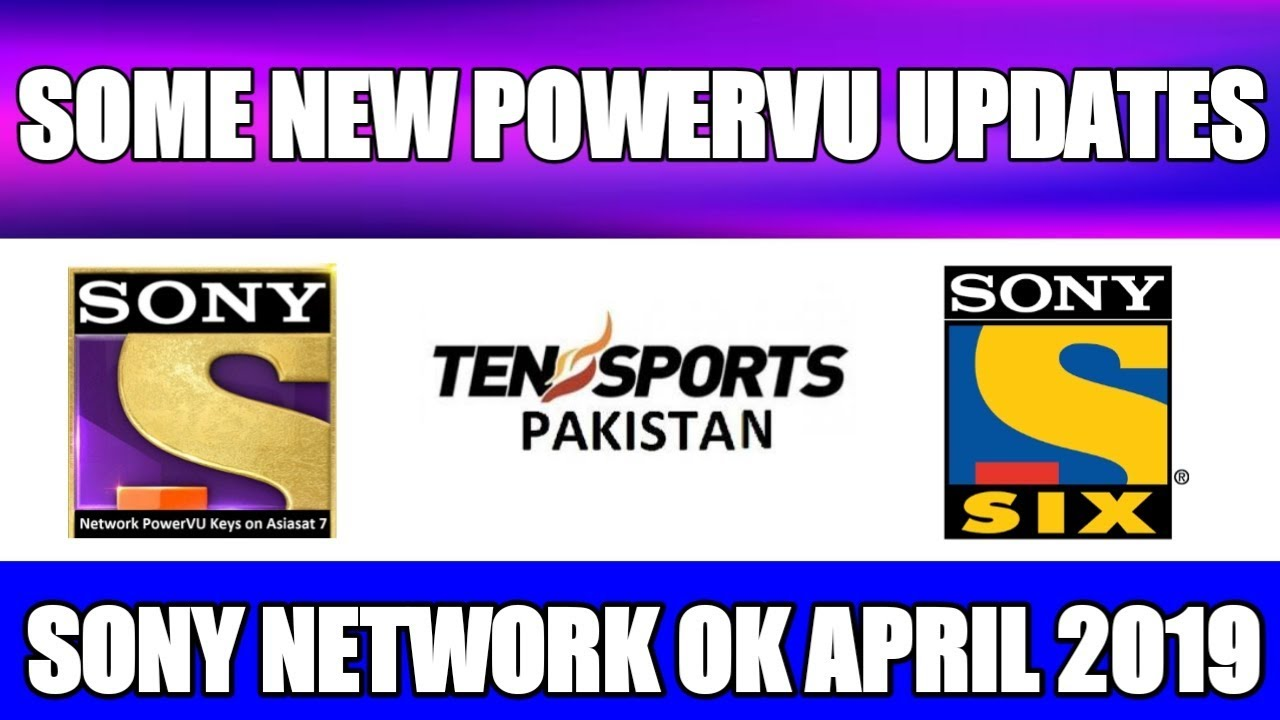 SOME NEW POWERVU UPDATES APRIL 2019||SONY NETWORK OK