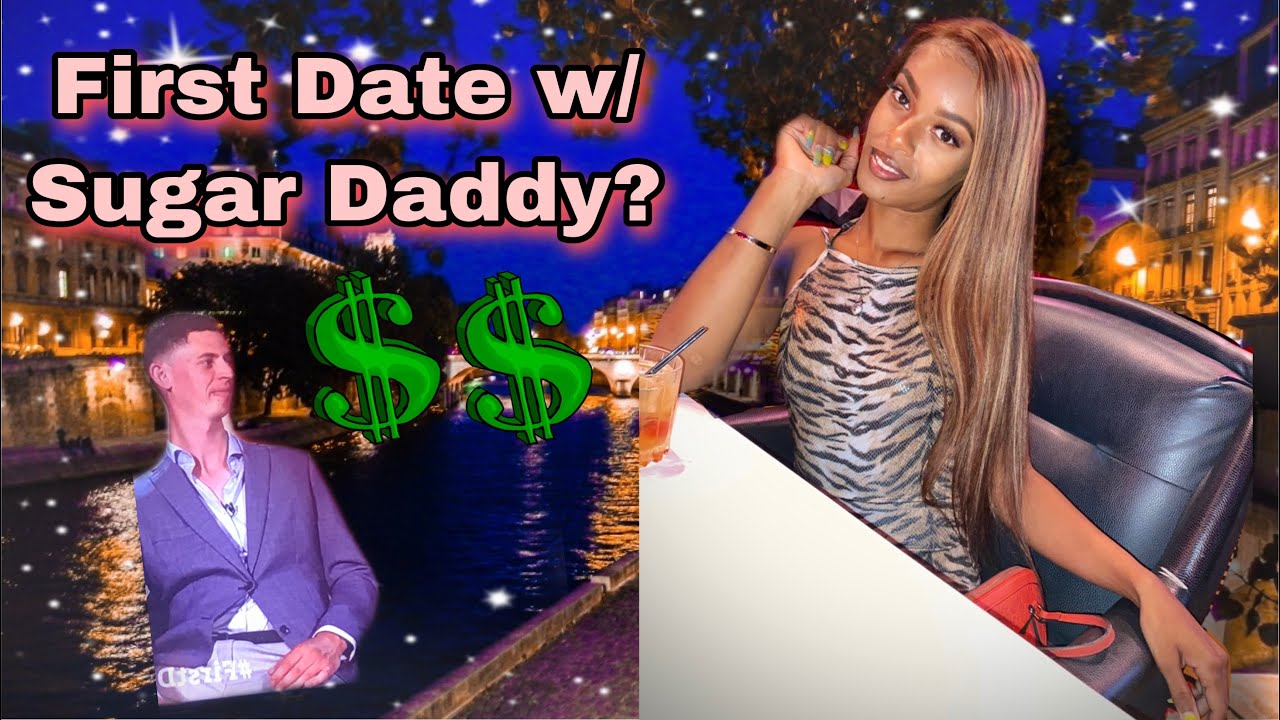 First Date w/ A Potential Sugar Daddy   What To Expect