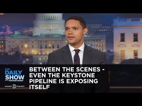 Thumbnail: Between the Scenes - Even the Keystone Pipeline Is Exposing Itself: The Daily Show