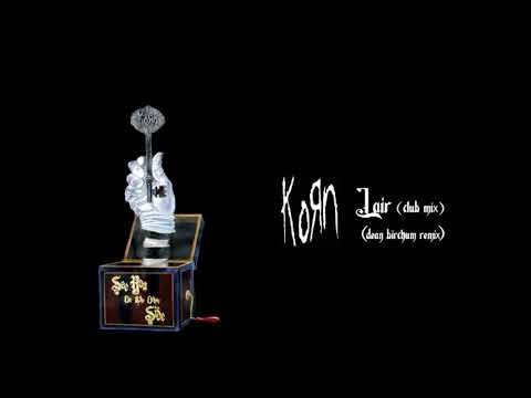 Korn - Lair (Club Mix) (Dean Birchum Remix) (2018)