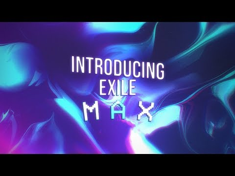 Introducing Exile Max -  by Kai
