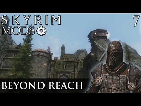 Skyrim Mods: Beyond Reach - Part 7