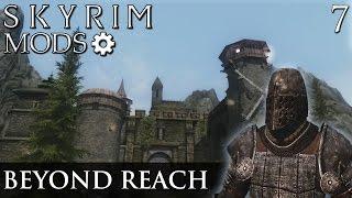 Skyrim Mods: Beyond Reach - Part 7