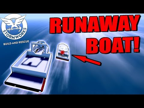 CHASING A RUNAWAY SPEED BOAT! - Stormworks: Build and Rescue Beta Gameplay Ep2