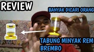 REVIEW TABUNG MINYAK REM BREMBO,BANYAK DIBURU ORANG