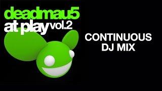 deadmau5 / At Play, Vol 2 / Continuous DJ mix