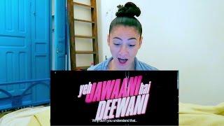 BOLLYWOOD YEH JAWAANI HAI DEEWANI | DUTCH GIRL TRAILER REACTION | TRAVEL VLOG IV