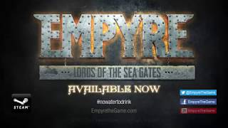 Empyre: Lords Of The Sea Gates - Launch Trailer