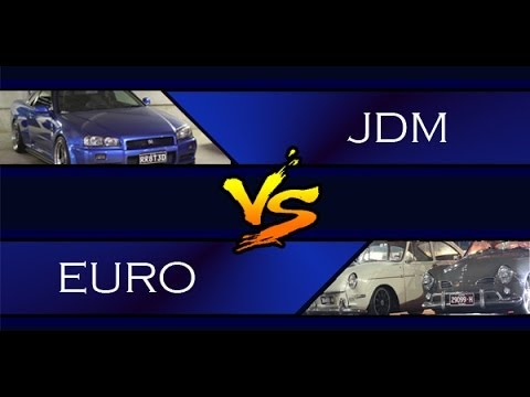 Jdm Vs Euro Youtube