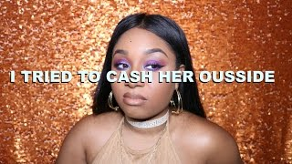 STORYTIME: CASH ME OUSSIDE HOW BOW DAH!
