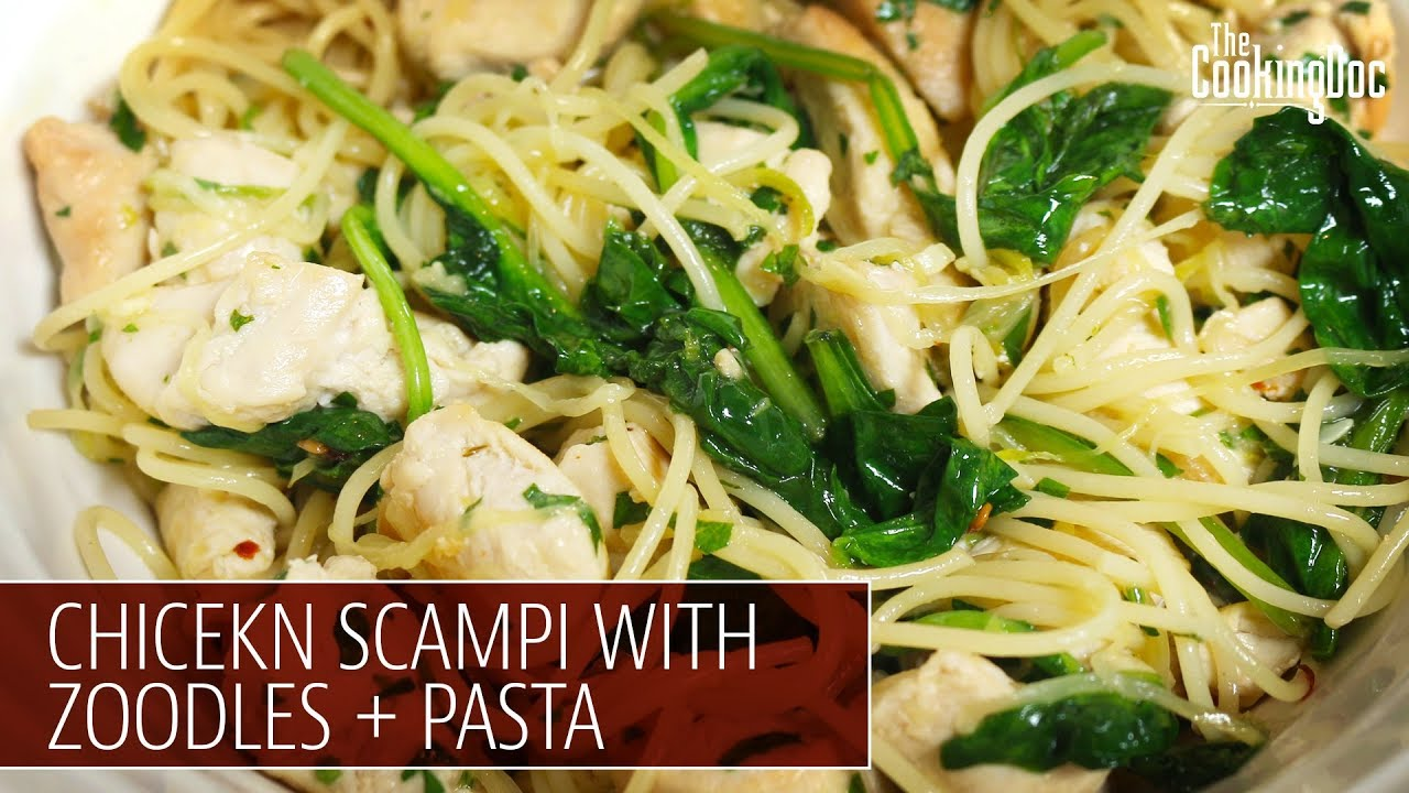Chicken Scampi With Zucchini Noodles Pasta The Cooking Doc Youtube