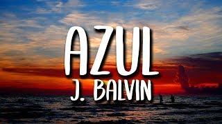 J. Balvin - Azul (Letra/Lyrics)