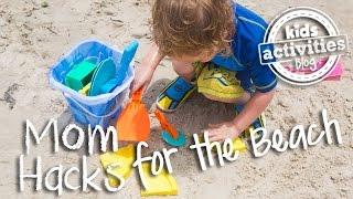 Mom Hacks for a Beach Trip