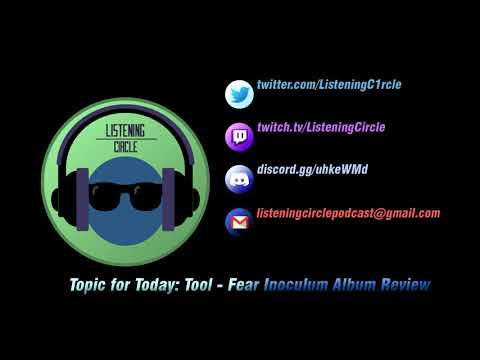 Listening Circle Ep. 1: Tool - Fear Inoculum Album Review