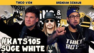 Suge White | King and the Sting w/ Theo Von & Brendan Schaub #105