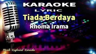 Rhoma Irama - Tiada Berdaya Karaoke Tanpa Vokal