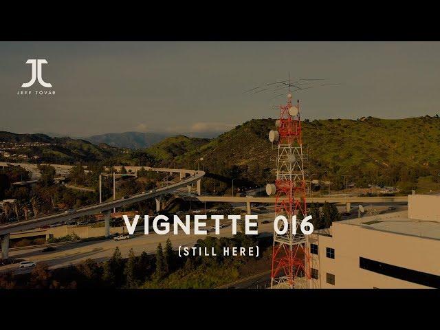 Vignette 016 (Still Here)