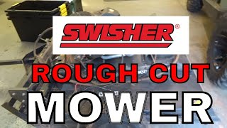 SWISHER ROUGH CUT MOWER UPDATE