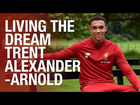 Living the Dream: Trent AlexanderArnold  LFC REWIND