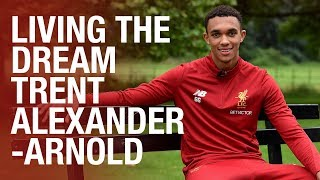 Living the Dream: Trent Alexander-Arnold | LFC REWIND