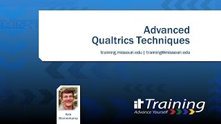 Qualtrics Advanced Techniques